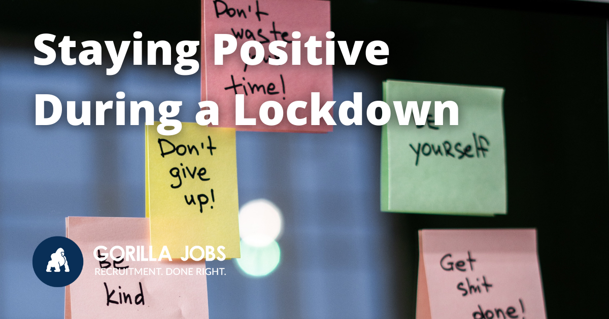 Gorilla Jobs Blog Staying Positive During Lockdown Motivational Post It Notes On Window